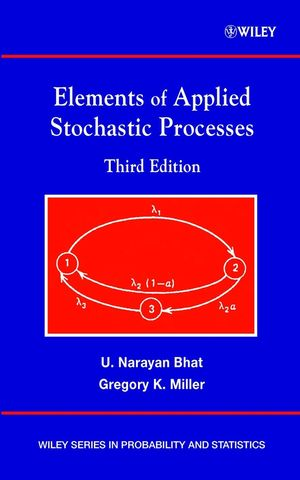 Elements of Applied Stochastic Processes, 3rd Edition