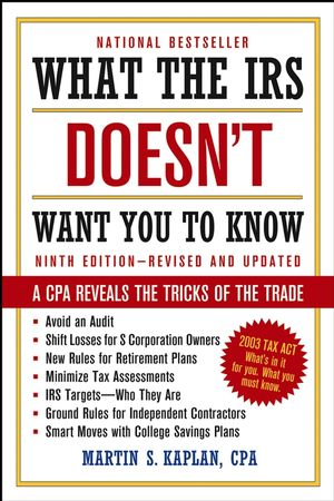 What the IRS Doesn't Want You to Know: A CPA Reveals the Tricks of the Trade, 9th Edition