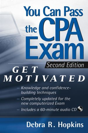 You Can Pass the CPA Exam: Get Motivated!, 2nd Edition