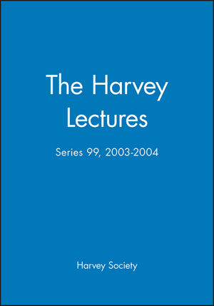 The Harvey Lectures: Series 99, 2003-2004