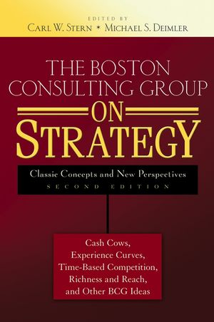 The Boston Consulting Group on Strategy: Classic Concepts and New Perspectives, 2nd Edition (0471757225) cover image