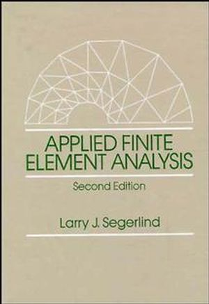 Applied Finite Element Analysis, 2nd Edition