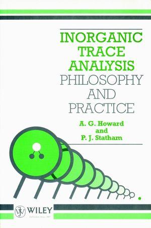 Inorganic Trace Analysis: Philosophy and Practice