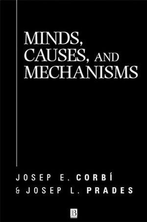 Minds, Causes and Mechanisms: A Case Against Physicalism (0631218025) cover image