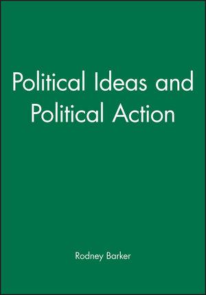 Political Ideas and Political Action