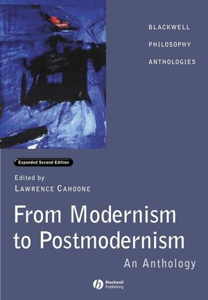 From Modernism to Postmodernism: An Anthology Expanded, 2nd Edition