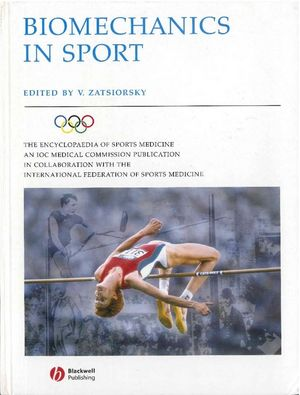 The Encyclopaedia of Sports Medicine: An IOC Medical Commission Publication, Volume IX, Biomechanics in Sport: Performance Enhancement and Injury Prevention (0632053925) cover image
