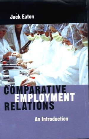 Comparative Employment Relations: An Introductioin (0745622925) cover image