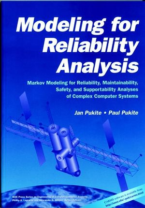 Modeling for Reliability Analysis: Markov Modeling for Reliability, Maintainability, Safety, and Supportability Analyses of Complex Systems
