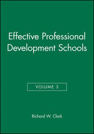 Effective Professional Development Schools, Volume 3 (0787945625) cover image