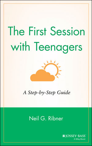 The First Session with Teenagers: A Step-by-Step Guide
