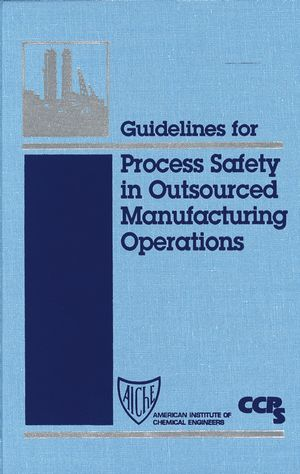 Guidelines for Process Safety in Outsourced Manufacturing Operations (0816908125) cover image