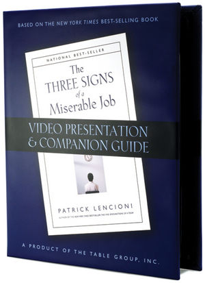 The Three Signs of a Miserable Job: DVD Presentation and Companion Guide