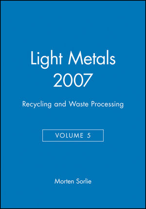 Light Metals 2007, Volume 5, Recycling and Waste Processing