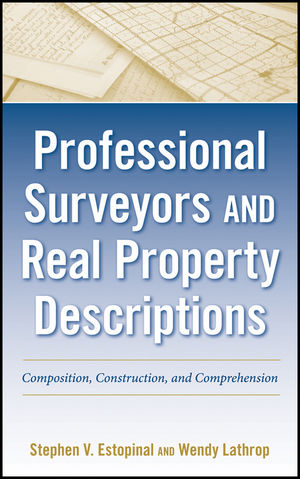 Professional Surveyors and Real Property Descriptions: Composition, Construction, and Comprehension (1118086325) cover image
