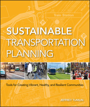Sustainable Transportation Planning: Tools for Creating Vibrant, Healthy, and Resilient Communities (1118127625) cover image