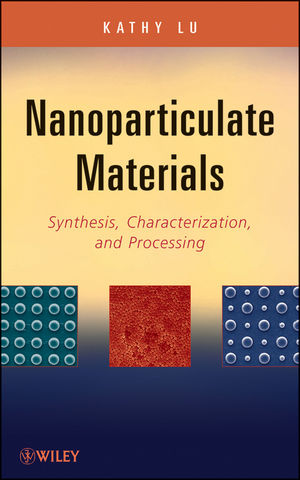 Nanoparticulate Materials: Synthesis, Characterization, and Processing (1118291425) cover image