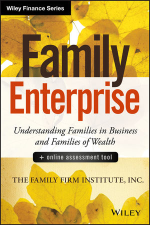 Book Cover Image for Family Enterprise: Understanding Families in Business and Families of Wealth, + Online Assessment Tool