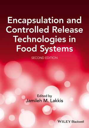 Encapsulation and Controlled Release Technologies in Food Systems, 2nd Edition