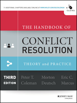 The Handbook of Conflict Resolution: Theory and Practice, 3rd Edition (1118810325) cover image