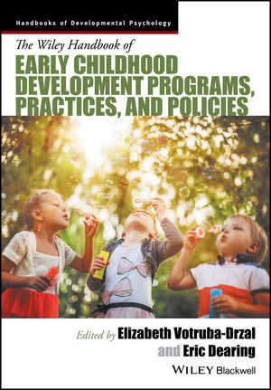The Wiley Handbook of Early Childhood Development Programs, Practices, and Policies (1118937325) cover image