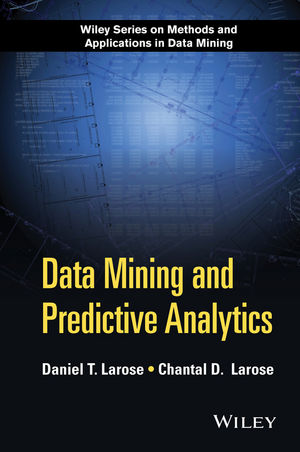 Data Mining and Predictive Analytics, 2nd Edition (1118991125) cover image