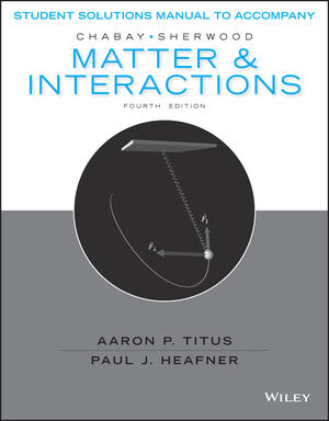 Student Solutions Manual to accompany Matter and Interactions, 4e