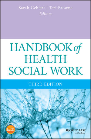 Handbook of Health Social Work, 3rd Edition