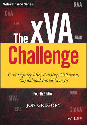 The xVA Challenge: Counterparty Risk, Funding, Collateral, Capital and Initial Margin, 4th Edition