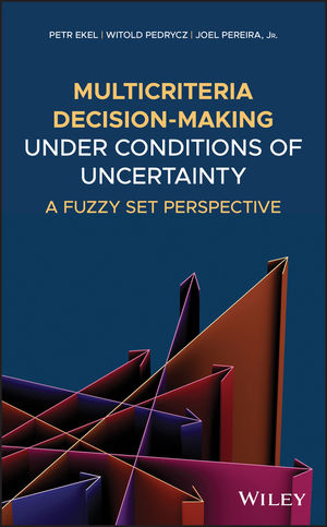 Multicriteria Decision-Making Under Conditions of Uncertainty: A Fuzzy Set Perspective