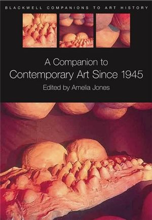 A Companion to Contemporary Art Since 1945 (1405135425) cover image