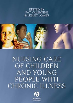 Nursing Care of Children and Young People with Chronic Illness (1405144025) cover image