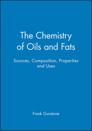 The Chemistry of Oils and Fats: Sources, Composition, Properties and Uses (1405150025) cover image