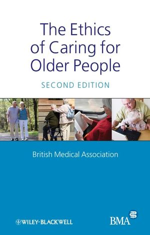 The Ethics of Caring for Older People, 2nd Edition (1444308025) cover image