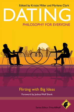 Dating - Philosophy for Everyone: Flirting With Big Ideas (1444330225) cover image