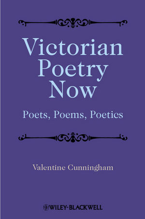 Victorian Poetry Now: Poets, Poems and Poetics (1444340425) cover image