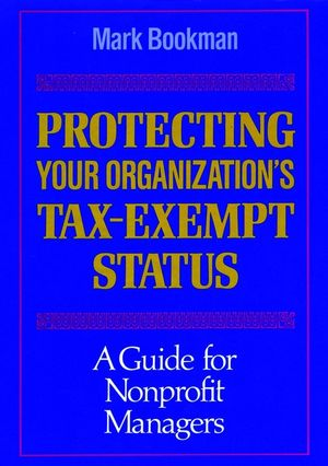 Protecting Your Organization's Tax-Exempt Status: A Guide for Nonprofit Managers