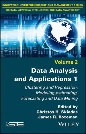 Data Analysis and Applications 1: Clustering and Regression, Modeling-estimating, Forecasting and Data Mining