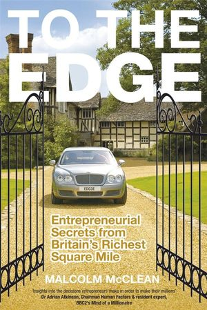 To The Edge: Entrepreneurial Secrets from Britain's Richest Square Mile