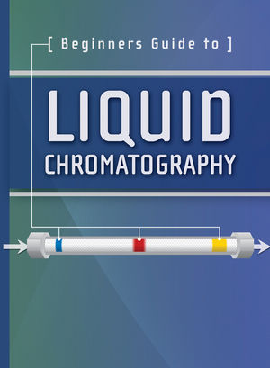 Beginners Guide to Liquid Chromatography