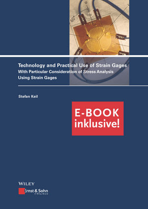 Technology and Practical Use of Strain Gages: With Particular Consideration of Stress Analysis Using Strain Gages