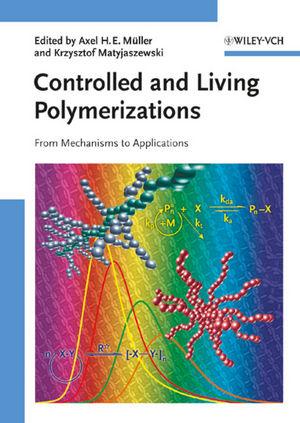 Controlled and Living Polymerizations: From Mechanisms to Applications