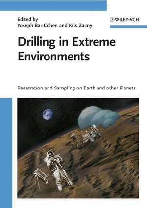 Drilling in Extreme Environments: Penetration and Sampling on Earth and other Planets (3527408525) cover image