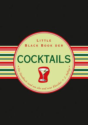 Little Black Book der Cocktails: Das Handbuch rund um alte und neue Klassiker, 2nd Edition (3527694625) cover image