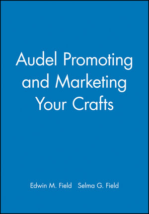 Audel Promoting and Marketing Your Crafts (0025377426) cover image