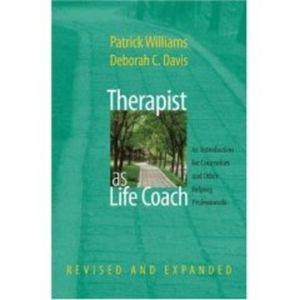 Therapist as Life Coach: An Introduction for Counselors and Other Helping Professionals, Revised and Expanded Edition