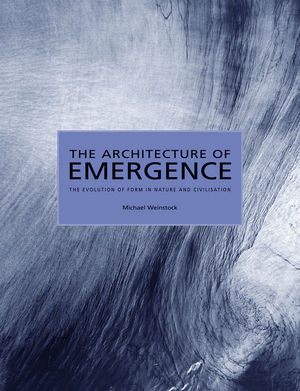 The Architecture of Emergence: The Evolution of Form in Nature and Civilisation (0470066326) cover image
