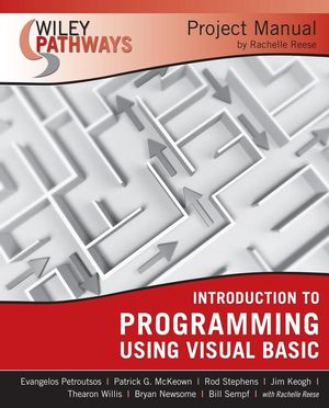 Wiley Pathways Introduction to Programming using Visual Basics Project Manual