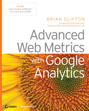 Advanced Web Metrics with Google Analytics (0470253126) cover image