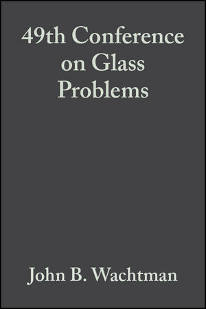 49th Conference on Glass Problems, Volume 10, Issue 3/4
